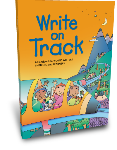 Write on Track: A Handbook for Young Writers, Thinkers, and Learners