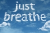 """clouds spelling, """"just breathe"""""""